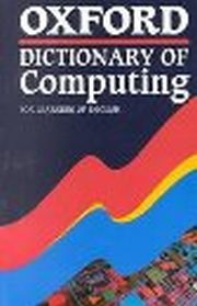 Oxford Dictionary of Computing for Learners of English,