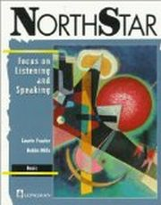 NORTHSTAR: FOCUS ON LISTENING AND SPEAKING-BASIC, Frazier Laurie Mills Robin
