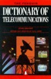 DICTIONARY OF TELECOMMUNICATIONS, JOHN GRAHAM