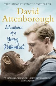 Adventures of a Young Naturalist, Attenborough David Sir